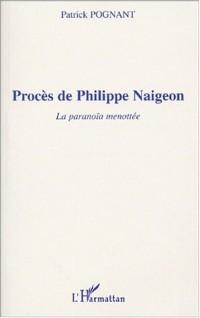 Procès de Philippe Naigeon. La paranoïa menottée