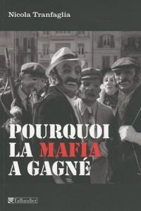 Pourquoi la mafia a gagné