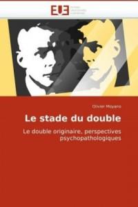Le stade du double: Le double originaire, perspectives psychopathologiques