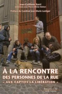 A la rencontre des personnes de la rue : Aux Captifs, la libération