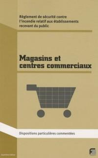 Magasins de vente et centres commerciaux : Règlement de sécurité contre l'incendie Dispositions particulières commentées