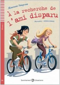 Teen Eli Readers: A LA Recherche De L'Ami Disparu + CD