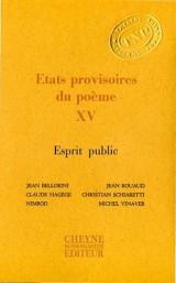 Etats provisoires du poème : Volume XV, Esprit public