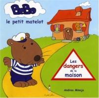 Bobo, le petit matelot : Les dangers de la maison
