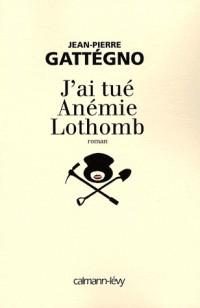 J'ai tué Anémie Lothomb