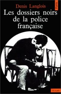 Les Dossiers noirs de la police française