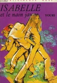 Isabelle et le nain jaune