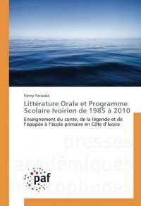 Littérature Orale et Programme Scolaire Ivoirien de 1985 à 2010