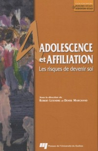 Adolescence et affiliation : Les risques de devenir soi
