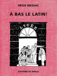 A bas le latin !