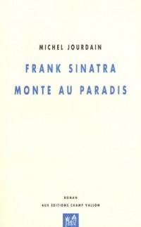 Frank Sinatra monte au paradis