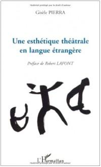 Une esthétique théâtrale en langue étrangère