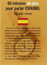 80 minutes de plus pour parler espagnol