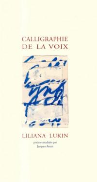 Calligraphie de la voix : Petite anthologie provisoire