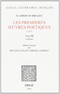 Flaminio de Birague. : Les premiéres oeuvres poétiques (1585). Tome III