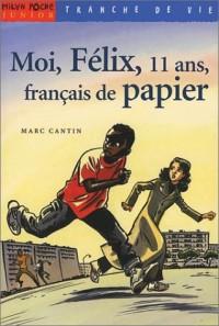 Moi, Félix, 11 ans, français de papier