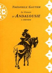 Voyage d'andalousie t.1 : grenade