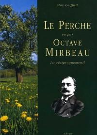 Le Perche vu par Octave Mirbeau : (Et réciproquement)