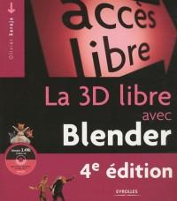 La 3D libre avec Blender : Avec 1 Cd Rom