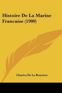 Histoire de La Marine Francaise (1900)