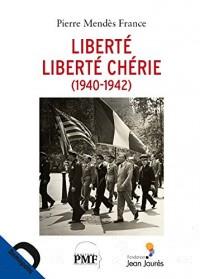 Liberté, liberté chérie (1940-1942)