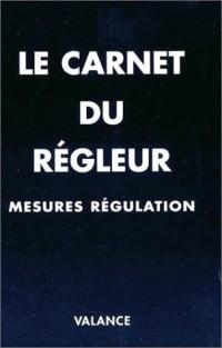 Le Carnet du régleur : Mesures - régulation