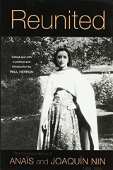 Reunited: The Correspondence of Anaïs and Joaquín Nin, 1933-1940