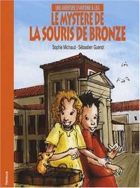 Le mystère de la souris de bronze : Une aventure d'Antoine & Léa
