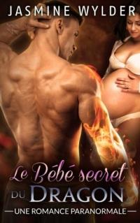 Le Bébé secret du Dragon: Une Romance Paranormale
