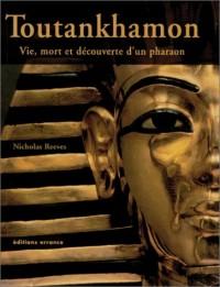 Toutankhamon : Vie, mort et découverte d'un pharaon