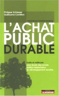 L'achat public durable : Outils et méthode pour réussir des achats publics respectueux du développement durable