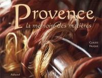 Provence, la mémoire des matières