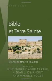 Bible Et Terre Sainte: Melanges Marcel Beaudry