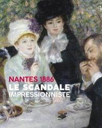 Nantes, 1886 : le Scandale Impressionniste