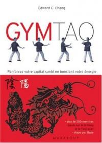 Gym Tao : Exercices de santé inspirés de la médecine traditionnelle chinoise