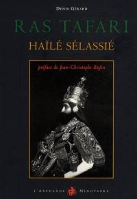Ras Tafari Haïlé Sélassié : Visages du dernier empereur d'Ethiopie