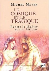 Le Comique et le Tragique : Penser le théâtre et son histoire