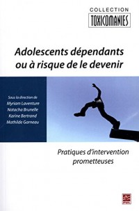 Adolescents Dependants Ou a Risque de le Devenir