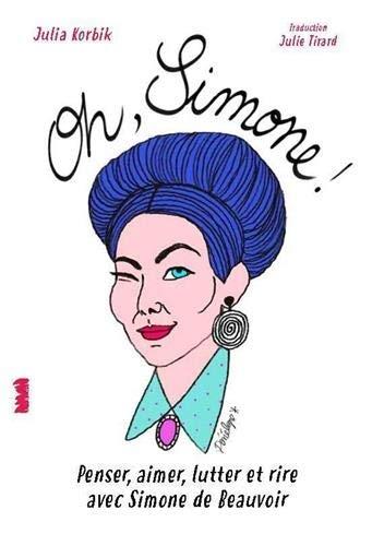 """Avec """"Oh Simone"""", Julia Korbik signe un portrait vibrant et joyeux de Simone de Beauvoir"""