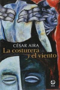 La costurera y el viento/ The Seamstress and the Wind