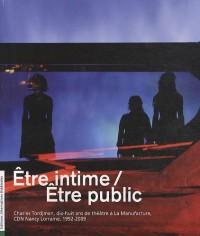 Etre intime / Etre public : Charles Tordjman, dix-huit ans de théâtre à La Manufacture, CDN Nancy Lorraine, 1992-2009