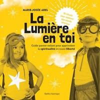La Lumiere en Toi: Guide Parent-Enfant pour Apprivoiser la Spiri-