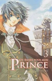 Un baiser pour mon prince, Tome 3 :