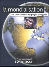 La mondialisation : Une seule planète, des projets divergents