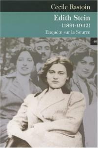 Edith Stein (1891-1942) : Enquête sur la source