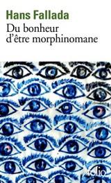 Du bonheur d'être morphinomane [Poche]