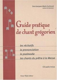 Guide pratique de chant grégorien : Les récitatifs, la prononciation, la psalmodie, les chants du prêtre à la Messe (1CD audio)