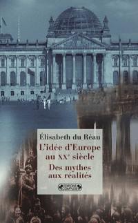 L'Idée d'Europe au XXe siècle : Des mythes aux réalités