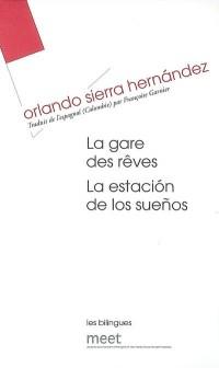 La Gare des rêves : Edition bilingue français-espagnol