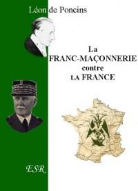La Franc-Maçonnerie Contre La France